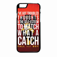 Fall Out Boy Watch A Catch Quote iPhone 6 Plus Case