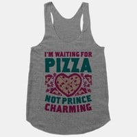 I'm Waiting For Pizza Not Prince Charming