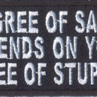 My Degree of Sarcasm Depends on your Degree of Stupidity Patch