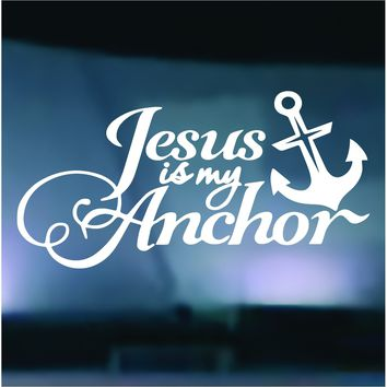 Jesus Is My Anchor Vinyl Graphic Decal