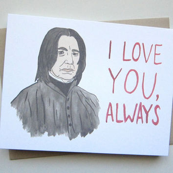 AVERY CAMPBELL I LOVE YOU, ALWAYS SNAPE LOVE CARD