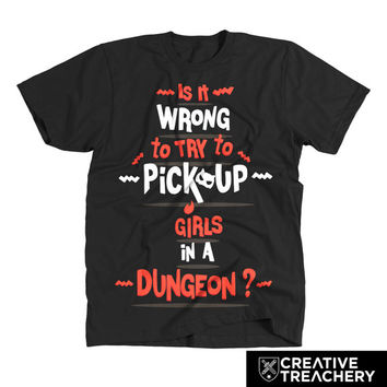 Is It Wrong to Try to Pick Up Girls in a Dungeon? | a fun shirt for a great show