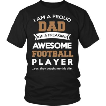 """""""Proud Dad of An Awesome Football Player"""" T-Shirt"""