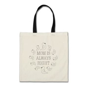 Mom Is Always Right Cute Funny Budget Tote Bag