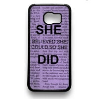 She Believed She Could So She Did Samsung Galaxy S6 & S6 Edge Case Xavanza