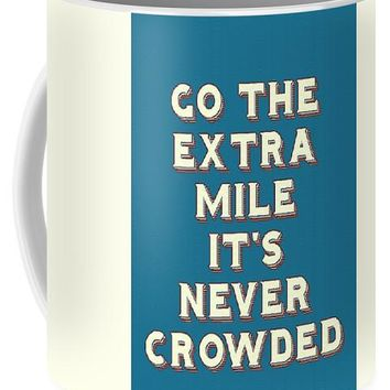 Motivational - Go The Extra Mile It's Never Crowded B - Mug