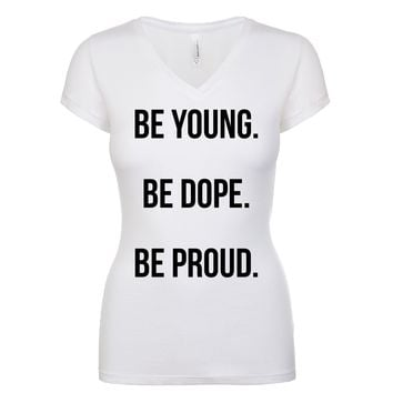 Be Young Be Dope Be Proud  Women's V Neck