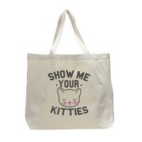 Show Me Your Kitties - Trendy Natural Canvas Bag - Funny and Unique - Tote Bag