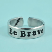 Be Brave - Flat Cuff  Ring, Hand Stamped Aluminum Ring, Best Gift Ring
