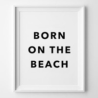 Born on the beach, poster, print, Typography Poster, Home decor, Motto, Handwritten, life poster, words, inspirational art, wall decor
