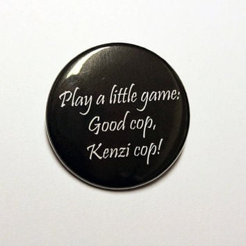 "Good Cop, Kenzi Cop - 1.5"" Pinback Button - Badge - Lost Girl"