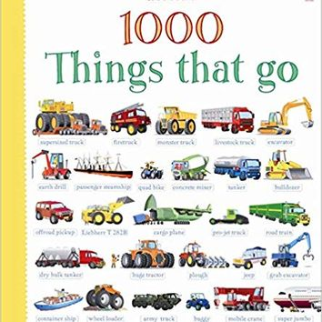 1000 Things That Go (1000 Pictures) Hardcover – November 1, 2013