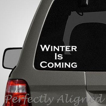 Car Decal    4 X 6 Game Of Thrones Inspired Winter Is Coming Quote