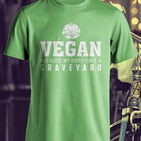 Vegan because my body isn't a Graveyard Ladies Men Man Women T-shirt Tee shirt tshirt Tee Top Gift Cool Trendy Funny Fancy Cotton Clothing
