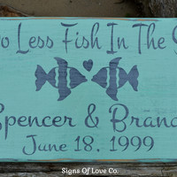 Two Less Fish In The Sea Personalized Beach Wedding Sign, Unique Gift, Rustic Wood Mint Green, Aqua, Gray