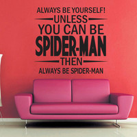 Unless You Can Be Spiderman - Wall Vinyl
