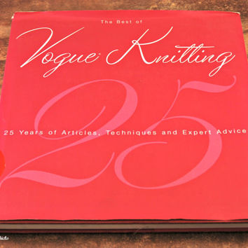 The Best of Vogue Knitting (c.2007) 25 Years of Articles, Techniques and Expert Advice Hardcover Book, Knitting, History, Beautiful Patterns