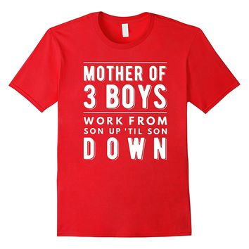 Mom of Three Boys Gift from Son 3 Mother's Day Funny T-Shirt