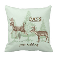 Bang Just Kidding Hunting Humor Pillow