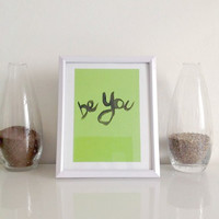 be you - art piece INCLUDING white frame - Wall Art handmade written - original by misssfaith