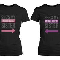 Girl Friendship - Best Friends T Shirts - Unbiological Sister - BFF Matching Shirts