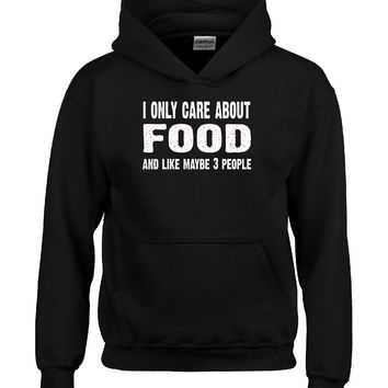 I Only Care About Food And Like 3 People Novelty Funny - Hoodie