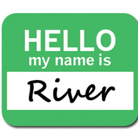 River Hello My Name Is Mouse Pad