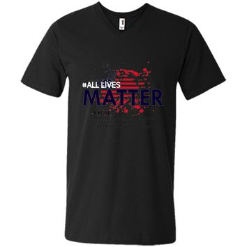All lives matter for except people who aren't for America Men's t-shirt