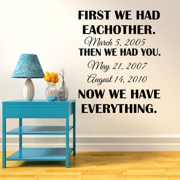 First We Had Each Other Custom Wall Quote Wall Words Vinyl Wall Decals Sticker