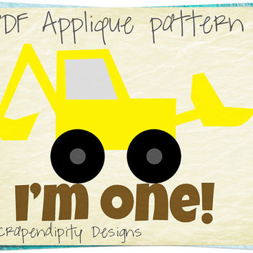 First Birthday Applique Pattern - Bulldozer Applique Template / Boys 1st Birthday Shirt / Bulldozer Quilt Design / Kids Party Decor AP288-D