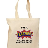 Teacher - Superpower Grocery Tote Bag - Natural