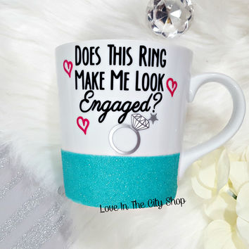 Does this Ring Make Me Look Engaged Ceramic Coffee Mug