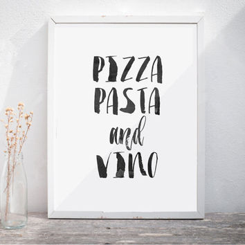 "PRINTABLE POSTER ""Pizza Pasta And Vino Printable Art Typography Quote Motivational Poster Wall Art Kitchen Art Digital download Wall Decor"