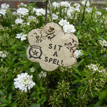 Sit a Spell - small garden sign no1