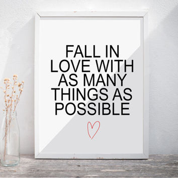 "Printable Art ""Fall In Love With as Many Things as Possible"" Wall Art Home Decor Motivational Poster Typography Quote Inspirational Print"