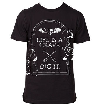 Life Is A Grave - Dig It - Unisex Fit Cotton Tee Shirt - Halloween Inspired Clothing