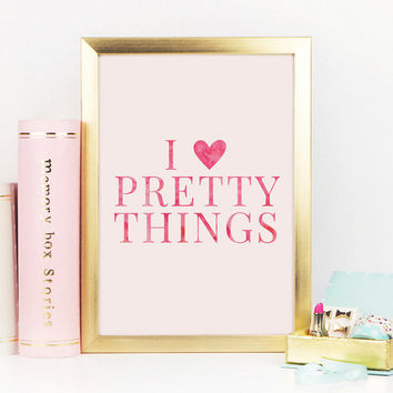 I Love Pretty Things Print, Pink Watercolor Print, Pink Office Decor, Desk Accessories, Pretty Things and Witty Words, Printable Art