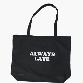Always Late Big Tote Bag - Limited Quantity