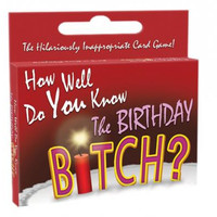 How Well Do You Know The Birthday Bitch?Card Game