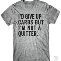 I'd Give Up Carbs