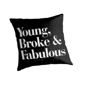 Young, Broke and Fabulous Black Typography Pillow