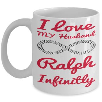 Personalized Mug Cup For V-Day - Infinit Love Husband Gifts - Best Valentine Personalization Gift For Him - Inspirational Mugs For Coffee & Tea - White Holiday Cup For Man - Holiday & Valentine's Day Cups 2017 2018