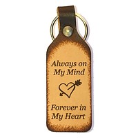 Always on My Mind, Forever in My Heart Leather Keychain