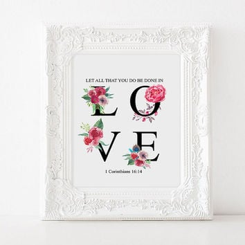 """Inspirational poster Bible verse """"All done in Love"""" Bible verse quote Bible verse quote Corinthians 16:14 Home decor Love poste Love quote"""