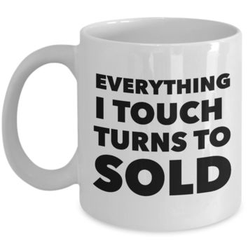 33f66323b1 Clever Realtor Gifts Everything I Touch Turns to Sold Mug Funny Real Estate  Agent Closing Coffee