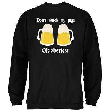 Oktoberfest Dont Touch My Jugs German Beer Stein Mens Sweatshirt