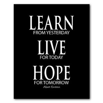 Learn from yesterday Live for today Hope for tomorrow - Albert Einstein quote - Inspiration - Typography Word Art print - vintage distressed