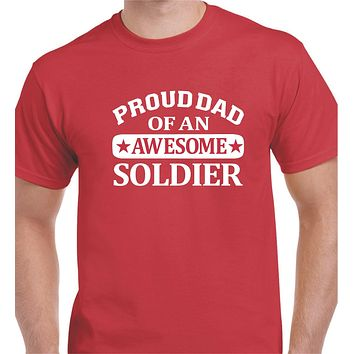 Proud Dad Of An Awesome Soldier Military T Shirt