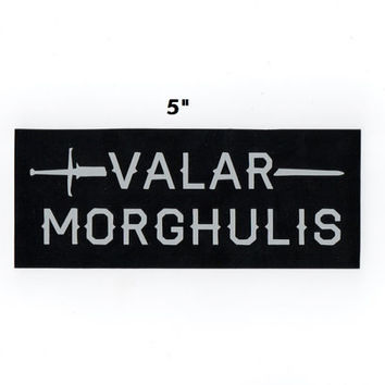 Valar Morghulis sticker - all men must die game of thrones decal geek gift