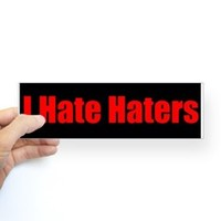 I Hate Haters Bumper Bumper Sticker> Bumper Stickers> Filthy Floyd's Nasty Tees